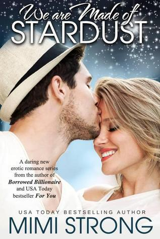 We Are Made Of Stardust (Peaches Monroe, #1)  by  Mimi Strong