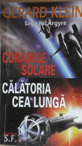 Corabiile solare & Calatoria cea lunga  by  Gérard Klein