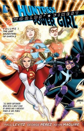 Worlds Finest, Vol. 1: The Lost Daughters of Earth 2  by  Paul Levitz