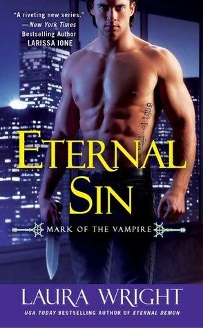 Eternal Sin (Mark of the Vampire, #6) Laura Wright