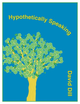 Hypothetically Speaking  by  David  Dill