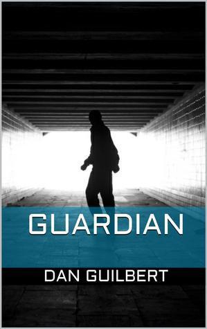 Guardian (Guardian Series) Dan Guilbert
