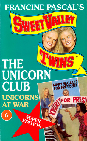 The Unicorns at War (The Unicorn Club, #6)  by  Francine Pascal