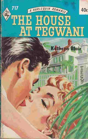 The House at Tegwani  by  Kathryn Blair