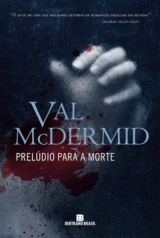 Prelúdio para a Morte  by  Val McDermid
