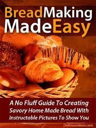 Bread Making Made Easy! Mabel Roark