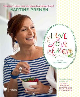 Live Love & Laugh Martine Prenen