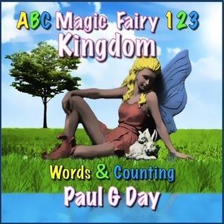 Magic Fairy Kingdom ABC123 Paul G. Day