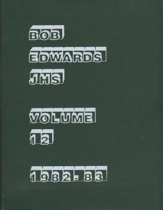 Bob Edwards Junior High School (Volume 12) 1982-83  by  Warren Rosner