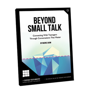 Beyond Small Talk: Connecting with Teenagers through Conversations that matter Rachel Blom