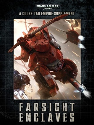 Farsight Enclaves - A Codex: Tau Empire Supplement  by  Games Workshop