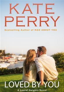 Loved  by  You (Laurel Heights, #10) by Kate Perry