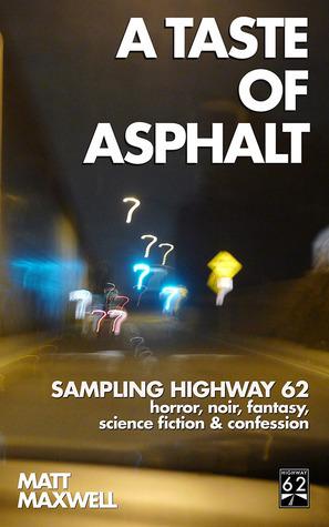 A Taste of Asphalt Matt   Maxwell