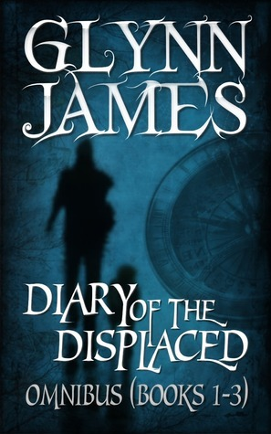 Diary of the Displaced - Omnibus (Books 1-3) Glynn James