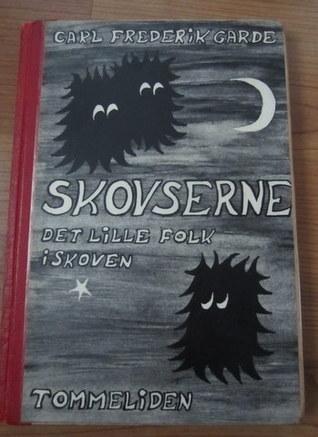 Skovserne det lille folk i skoven (Skovserne, #1)  by  Carl Frederik Garde