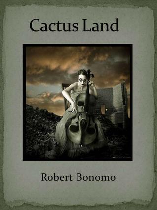 Cactus Land Robert Bonomo