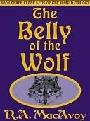 The Belly of the Wolf (Lens of the World, #3) R.A. MacAvoy
