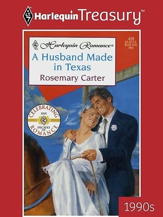 A Husband Made in Texas  by  Rosemary Carter