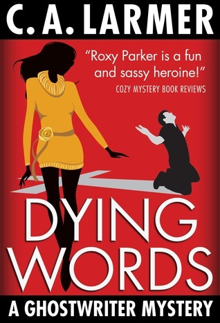 Dying Words (Ghostwriter Mystery #4)  by  C.A. Larmer