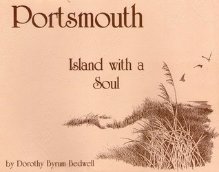 Portsmouth: Island with a Soul  by  Dorothy Byrum Bedwell
