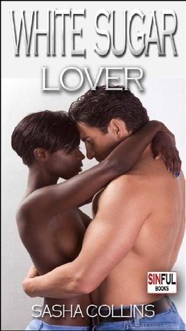 White Sugar Lover  by  Sasha Collins