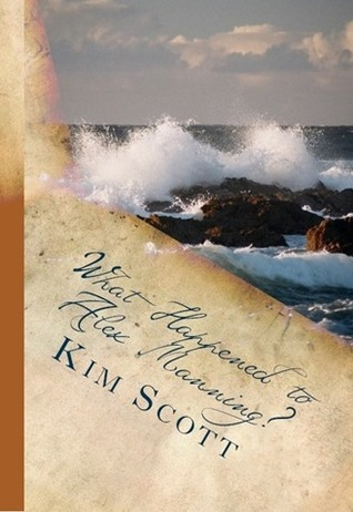 What Happened to Alex Manning? (The Manning Family Series #1)  by  Kim  Scott