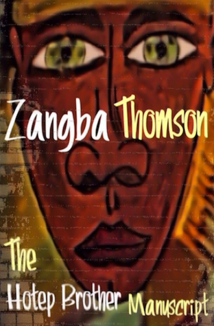 The Hotep Brother Manuscript Zangba Thomson