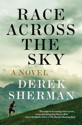 Race Across the Sky: A Novel  by  Derek Sherman