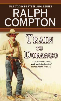 Train to Durango Ralph Compton