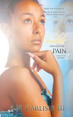 Sunshine Through the Pain: A Tribute to the Fans  by  A.H. Carlisle III