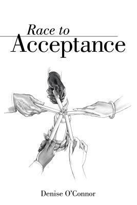 Race to Acceptance Denise OConnor
