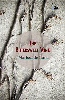 The Bittersweet Vine Marissa De Luna
