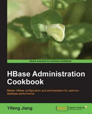 Hbase Administration Cookbook Yifeng Jiang