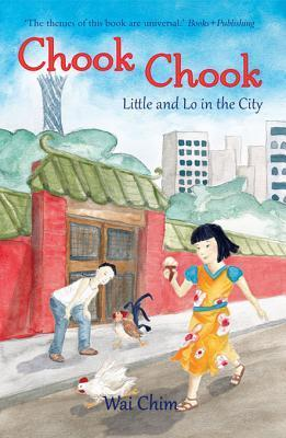 Chook Chook: Little and Lo in the City: Little and Lo in the City Wai Chim