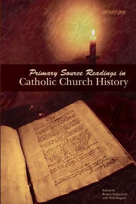 Primary Source Readings In Catholic Church History  by  Robert Maberry Jr.