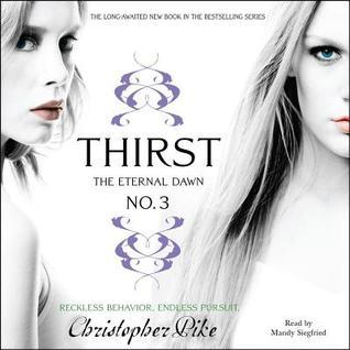 Thirst No. 3: The Eternal Dawn  by  Christopher Pike