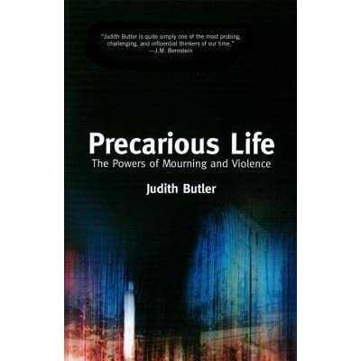 judith butlers precarious life a summary of violence mourning politics