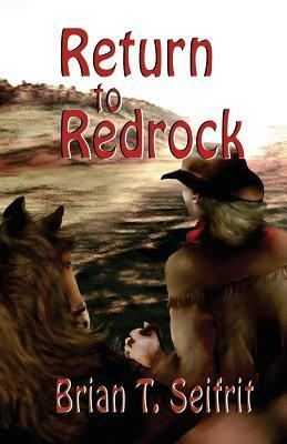 Return to Redrock  by  Brian T. Seifrit