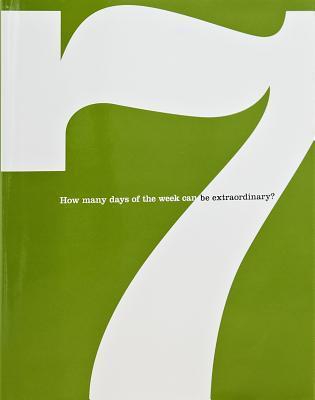 7: How Many Days of the Week Can Be Extraordinary? Dan Zadra