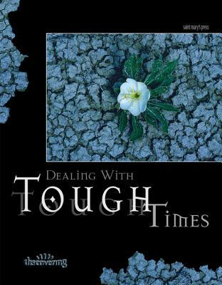 Dealing with Tough Times: (Student Booklet) Marilyn Kielbasa