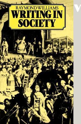 Writing in Modern Classic Society  by  Raymond Williams