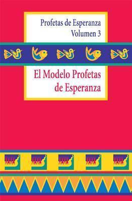 The Prophets of Hope Model: A Weekend Workshop  by  Carmen Cervantes