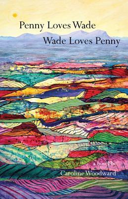 Penny Loves Wade, Wade Loves Penny Caroline Woodward