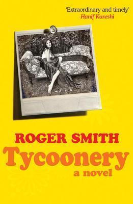 Tycoonery: A Novel  by  Roger        Smith