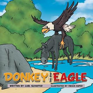 Donkey and The Eagle  by  Carl Schaffer