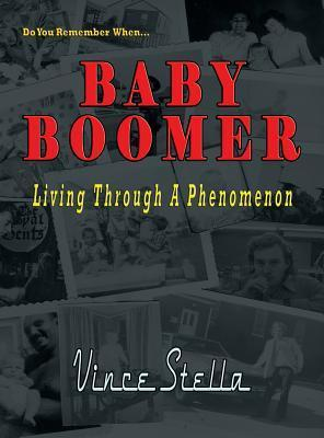 Baby Boomer Living Through a Phenomenon  by  Vince Stella