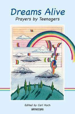 Dreams Alive: Prayers Teenagers by Carl J. Koch