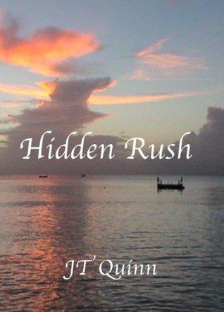 Hidden Rush  by  J.T.  Quinn