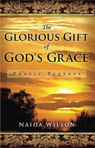 The Glorious Gift of Gods Grace Naida Wilson