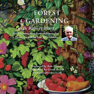Forest Gardening with Robert Hart Robert Hart